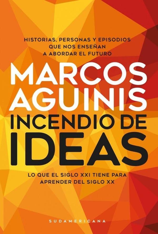"""Portada de """"Incendio de ideas"""", de Marcos Aguinis (Sudamericana)"""